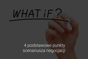 Scenariusz negocjacji - 4 podstawowe punkty