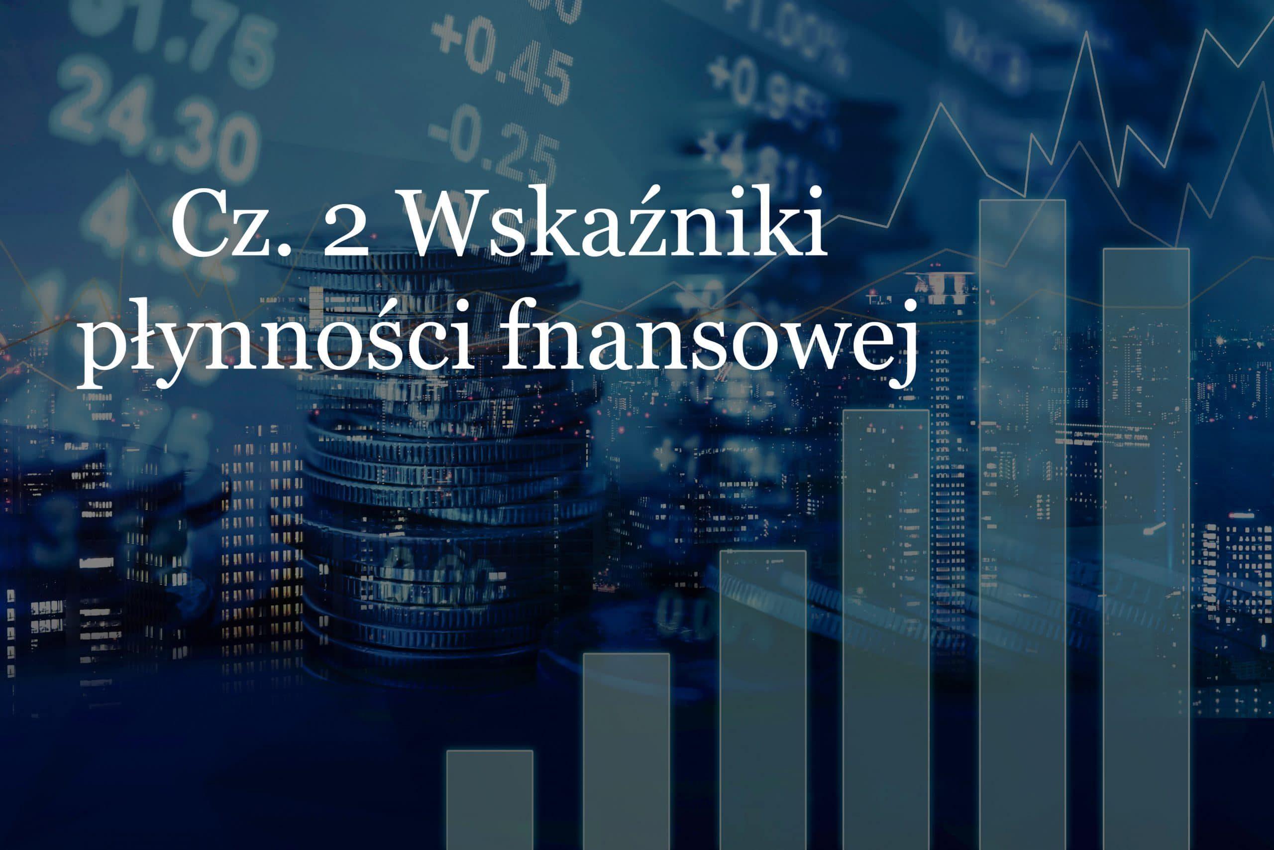 Płynność finansowa w firmie - wksaźniki płynności finansowej | Eveneum, doradztwo biznesowe, doradztwo strategiczne, audyty firm